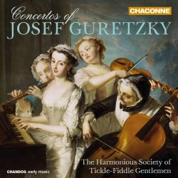 The Harmonious Society of Tickle-Fiddle Gentlemen - Concertos of Josef Guretzky