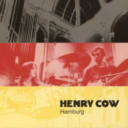 Henry Cow - Vol. 3: Hamburg