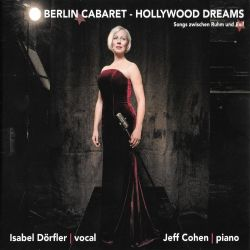 Jeff Cohen / Isabel Dörfler - Berlin Cabaret-Hollywood Dreams