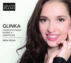 Inga Fiolia - Glinka: Complete Piano Works, Vol. 1 - Variations
