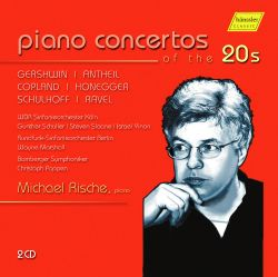 Michael Rische - Piano Concertos of the 20s: Gershwin, Antheil, Copland, Honegger, Schulhoff, Ravel