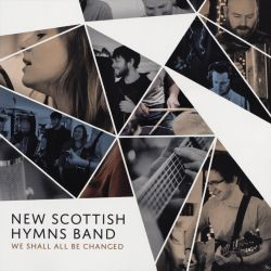 New Scottish Hymns Band - We Shall All Be Changed