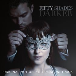 Fifty Shades Darker [Original Motion Picture Soundtrack]
