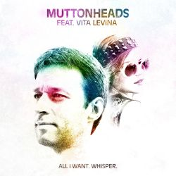 Muttonheads - All I Want