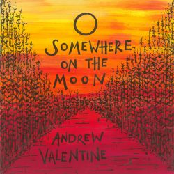 Andrew Valentine - Somewhere on the Moon