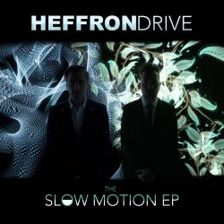 Heffron Drive - The Slow Motion EP