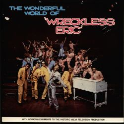 Wreckless Eric - The Wonderful World of Wreckless Eric