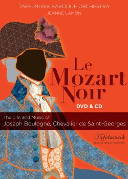 Le Mozart Noir: The Life and Music of Joseph Boulogne, Chevalier de Saint-Georges