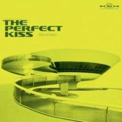 Perfect Kiss - Disconnect
