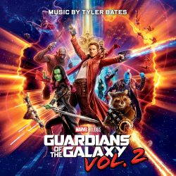 Tyler Bates - Guardians of the Galaxy, Vol. 2 [Score] [Original Motion Picture Soundtrack]