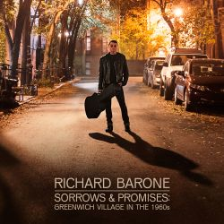 Richard Barone - Sorrows and Promises: Greenwich Village in the 1960s