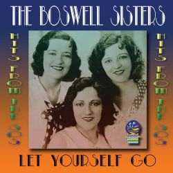 The Boswell Sisters - Let Yourself Go