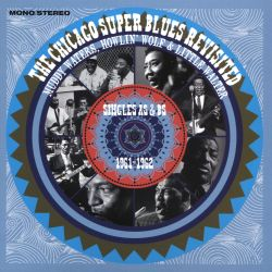The Chicago Super Blues Revisited: Singles As & Bs 1961-1962