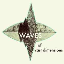 Of Vast Dimensions - Waves