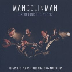 Mandolin Man - Unfolding the Roots: Flemish Folk Music on Mandolins