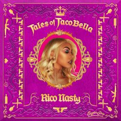 Rico Nasty - Tales of Tacobella
