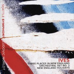 Ives: Three Places in New England; Orchestral Set No. 2; New England Holidays