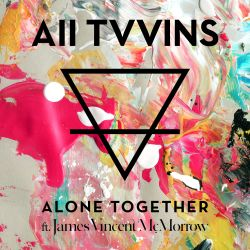 All Tvvins / James Vincent McMorrow - Alone Together
