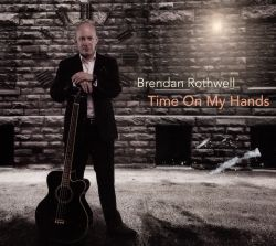 Brendan Rothwell - Time on My Hands