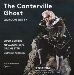 Matthias Foremny / Members of Gewandhausorchester, Leipzig / Leipzig Opera Orchestra - Gordon Getty: The Canterville Ghost