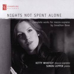 Nights Not Spent Alone: Complete works for mezzo-soprano by Jonathan Dove