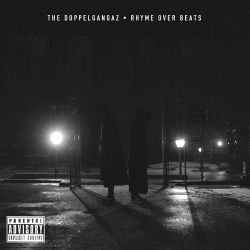The Doppelgangaz - Rhyme Over Beats