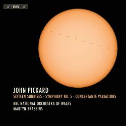 John Pickard: Sixteen Sunrises; Symphony No. 5; Concertante Variations