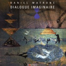 Daniel Matrone - Dialogue Imaginaire
