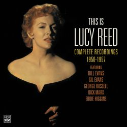 Lucy Reed - This Is Lucy Reed: Complete Recordings 1950-57
