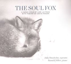 Julia Broxholm / Russell Miller - The Soul Fox: A Song Cycle by Lori Laitman