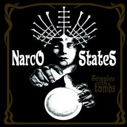Narco States - Temples Into Tombs