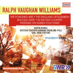 Ralph Vaughan Williams: The Poisoned Kiss; The England of Elizabeth; Bucolic Suite; In the Fen Country; Fantasia on Sussex Folk Tunes