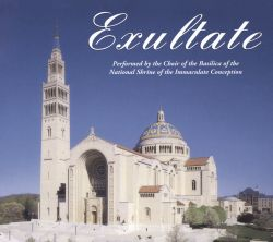 Choir of the Basilica of the National Shrine of the Immaculate Conception - Exultate