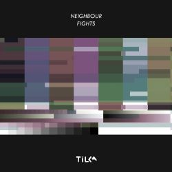Tilka - Neighbour Fights