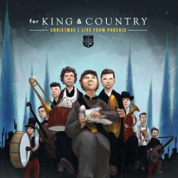 for KING & COUNTRY - For King & Country Christmas: Live in Phoenix