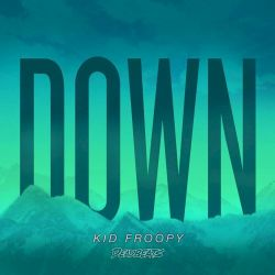 Kid Froopy - Down