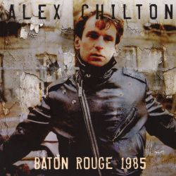 Alex Chilton - Baton Rouge 1985