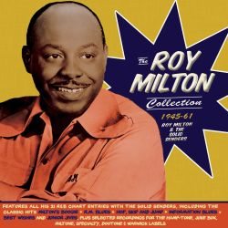 Roy Milton & His Solid Senders - The Roy Milton Collection: 1945-61