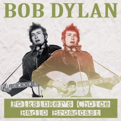 Bob Dylan - Folksinger's Choice Radio Recording, NYC, January 13, 1962