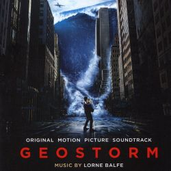Lorne Balfe - Geostorm [Original Motion Picture Soundtrack]