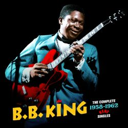 B.B. King - The Complete 1958-1962 Kent Singles