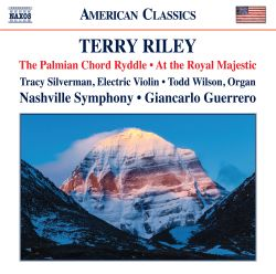 Terry Riley: The Palmian Chord Ryddle; At the Royal Majestic