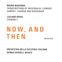 Now, and Then: Bruno Maderna, Luciano Berio