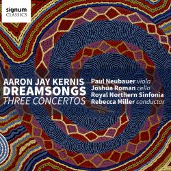 Aaron Jay Kernis: Dreamsongs - Three Concertos