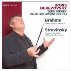 Brahms: Piano Concerto No. 1; Stravinsky: Concerto for Piano and Wind Instruments