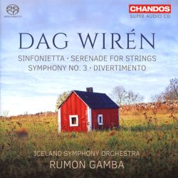 Dag Wirén: Sinfonietta; Serenade for Strings; Symphony No. 3; Divertimento