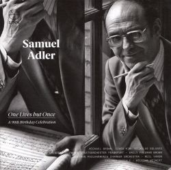 Samuel Adler: One Lives but Once