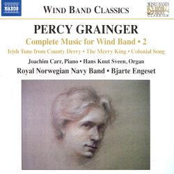 Percy Grainger: Complete Music for Wind Band, Vol. 2