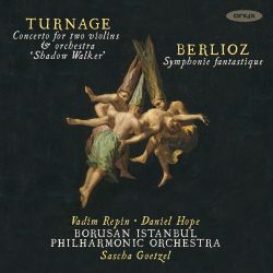 "Turnage: Concerto for Two Violins & Orchestra ""Shadow Walker""; Berlioz: Symphonie Fantastique"