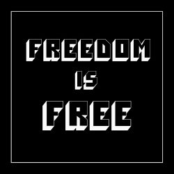 Freedom Is Free